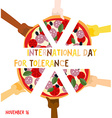 International Day for Tolerance 16 November Hands vector image vector image