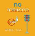 world no tobacco day 31th may poster traffic light vector image vector image