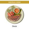 european cuisine meat steak traditional dish food vector image vector image