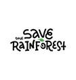 save rainforest - t-shirt design idea vector image