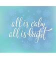 All is calm All is bright Quote typography vector image