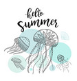 hello summer greeting card with jellyfishes vector image