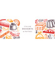 italian bakery banner with hand drawn desserts vector image vector image