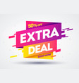 colorful extra deal offer sale banner vector image vector image
