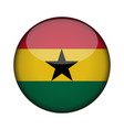 ghana flag in glossy round button of icon ghana vector image