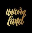 unicorn land lettering motivation phrase vector image