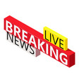 breaking news icon isometric style vector image vector image
