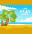tropical beach with palm tree - hello summer vector image vector image