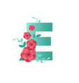 color letter e with beautiful flowers vector image vector image