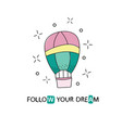 follow your dreams slogan for shirt print design vector image