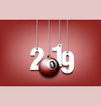 2019 new year and billiard ball hanging on strings vector image