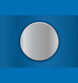 metal round plate on blue perforated background vector image vector image