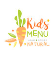 natural kids menu logo design healthy organic vector image vector image