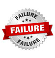 failure round isolated silver badge vector image vector image