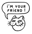 im your friend cartoon cat head speech bubble vector image vector image