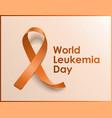 orange ribbon poster for world leukemia day blood vector image vector image