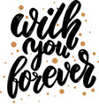 with you forever lettering phrase for postcard vector image vector image