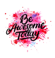 Be Awesome Today hand written lettering on vector image