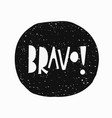 bravo t-shirt sticker quote lettering vector image vector image