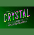 crystal display font with facets alphabet vector image vector image