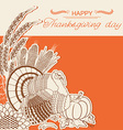 Thanksgiving day card with turkey bird and vector image vector image