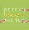 detox summer menu vector image vector image