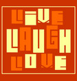 live laugh love motivation quote vector image vector image