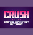 crush display font design alphabet typeface vector image vector image