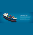 banner isometric container ship vector image