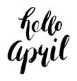 hello april handwritten lettering vector image vector image