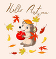 hello autumn with leaves and cute hedgehog vector image