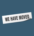 we have moved sticker we have moved square vector image vector image