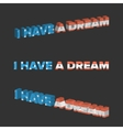 I have a dream sign vector image