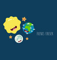 funny planet earth gives your love the sun use vector image