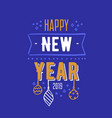 happy new year 2019 text message handwritten with vector image vector image