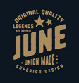 legends are born in june t-shirt print design vector image vector image