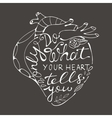 Only do what your heart tells you vector image