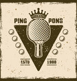 ping pong racket with crown vintage emblem vector image