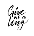 Give me a hug Brush calligraphy handwritten text vector image