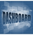 dashboard word on digital binary touch screen vector image vector image