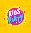 kids party graphic design template vector image vector image