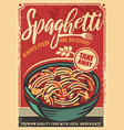spaghetti retro restaurant poster vector image vector image