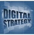 digital strategy word on digital touch screen vector image vector image
