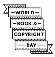 World Book and Copyright Day greeting emblem vector image vector image