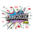 bangkok comic text in pop art style isolated on vector image