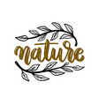 nature lettering phrase on floral background vector image vector image