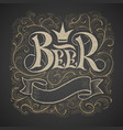 beer lettering handwritten on chalkboard vector image