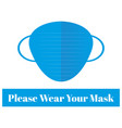 please wear your mask on a white background vector image vector image