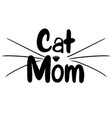 cat mom design with whiskers vector image