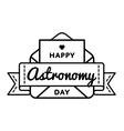 Happy Astronomy day greeting emblem vector image vector image